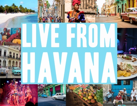 """Live From Havana"" Travel Series"
